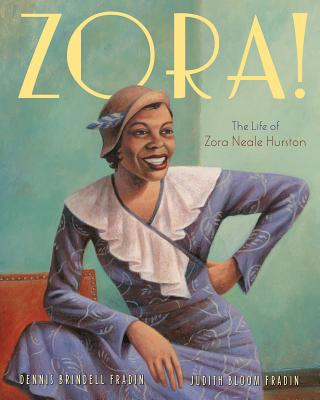 Zora! By Fradin, Dennis B./ Fradin, Judith Bloom